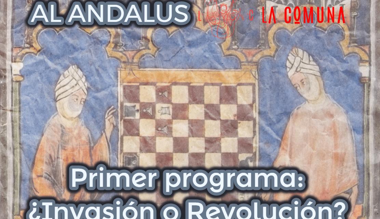Al Andalus, ¿Invasión o Revolución?